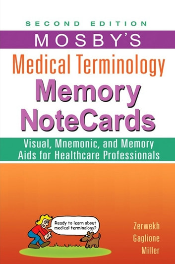 Mosby's Medical Terminology Memory NoteCards - E-Book ebook by JoAnn Zerwekh, MSN, EdD, RN,Tom Gaglione, MSN, RN