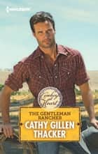 The Gentleman Rancher ebook by Cathy Gillen Thacker