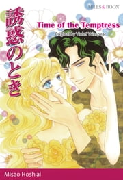 TIME OF THE TEMPTRESS (Mills & Boon Comics) - Mills & Boon Comics ebook by Violet Winspear, Misao Hoshiai