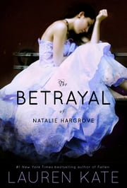 The Betrayal of Natalie Hargrove ebook by Lauren Kate