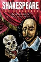 Shakespeare For Beginners ebook by Brandon Toropov, Joe Lee