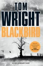 Blackbird ebook by Tom Wright