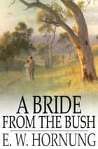 A Bride from the Bush ekitaplar by E. W. Hornung