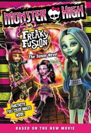 Monster High: Freaky Fusion The Junior Novel ebook by Perdita Finn