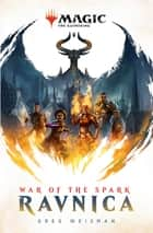 Ravnica - War of the Spark ebook by Greg Weisman