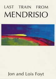 Last Train from Mendrisio ebook by Jon Foyt