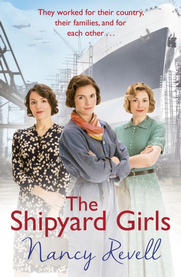 The Shipyard Girls - (Shipyard Girls 1) ebook by Nancy Revell