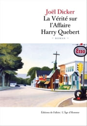 La Vérité sur l'Affaire Harry Quebert ebook by Joël Dicker