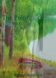The Point Volume 3 ebook by Mistress Desiderata