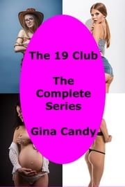 The 19 Club: The Complete Series ebook by Gina Candy