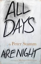 All Days Are Night ebook by Peter Stamm, Michael Hoffman