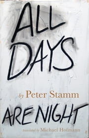 All Days Are Night ebook by Peter Stamm,Michael Hoffman