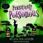 Pawsitively Poisonous audiobook by Melissa Erin Jackson