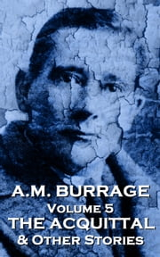 The Acquital & Other Stories ebook by AM Burrage