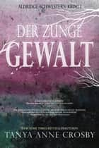 Der Zunge Gewalt ebook by Tanya Anne Crosby