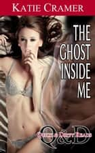 The Ghost Inside Me ebook by Katie Cramer