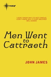 Men Went To Cattraeth ebook by John James