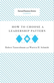 How to Choose a Leadership Pattern ebook by Robert Tannenbaum,Warren H. Schmidt