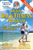 Bragg Back Fitness Program: Keys to Pain-Free Youthful Back ebook by Patricia Bragg and Paul Bragg