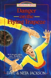 Danger on the Flying Trapeze - Dwight L. Moody ebook by Dave Jackson,Neta Jackson