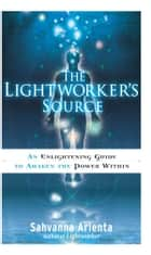 The Lightworker's Source - An Enlightening Guide to Awaken the Power Within ebook by Sahvanna Arienta
