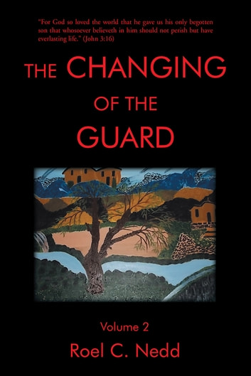 THE CHANGING OF THE GUARD - Volume 2 ebook by Roel C. Nedd