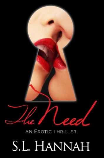 The Need - An Erotic Thriller ebook by S.L. Hannah