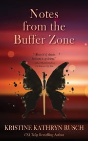 Notes from the Buffer Zone ebook by Kristine Kathryn Rusch