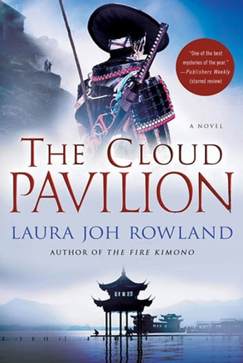 The Cloud Pavilion - A Novel ebook by Laura Joh Rowland