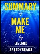 Summary of Make Me by Lee Child ebook by SpeedyReads