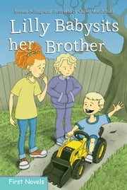 Lilly Babysits her Brother ebook by Brenda Bellingham,Clarke MacDonald