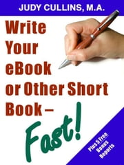 Write Your eBook or Other Short Book--Fast ebook by Cullins, Judy