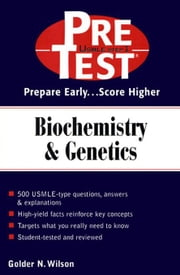 Biochemistry & Genetics: PreTest Self-Assessment & Review: PreTest Self-Assessment & Review ebook by Wilson, Golder