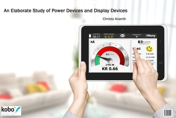 An Elaborate Study of Power Devices and Display Devices ebook by Christo Ananth