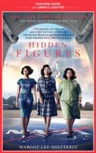 Hidden Figures Teaching Guide - Teaching Guide and Sample Chapter ebook by Margot Lee Shetterly, Kim Racon