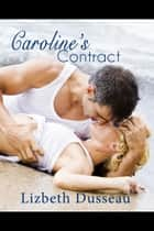 Caroline's Contract ebook by Lizbeth Dusseau