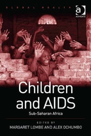Children and AIDS - Sub-Saharan Africa ebook by Dr Alex Ochumbo,Dr Margaret Lombe,Professor Nana K Poku