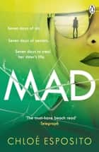 Mad - The first book in an addictive, shocking and hilariously funny series ebook by Chloé Esposito