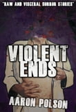 Violent Ends: Horror Stories