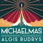 Michaelmas audiobook by Algis Budrys, Grover Gardner