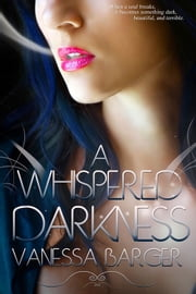 A Whispered Darkness ebook by Vanessa Barger