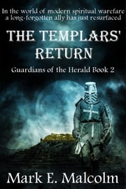 Guardians of the Herald: The Templars' Return ebook by Mark Malcolm