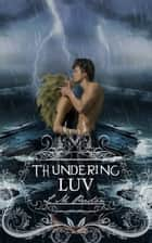 Thundering Luv ebook by LM Preston