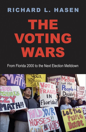 The Voting Wars: From Florida 2000 to the Next Election Meltdown ebooks by Richard L. Hasen