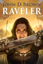 Raveler: The Dark God Book 3 ebook by John D. Brown
