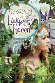 Gawain and Lady Green ebook by Anne Crompton