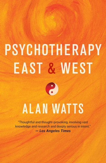 Psychotherapy East & West ebook by Alan Watts