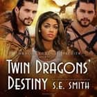 Twin Dragons' Destiny audiobook by S.E. Smith