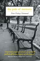 the pale of memory ebook by Peter Halsey Sherwood