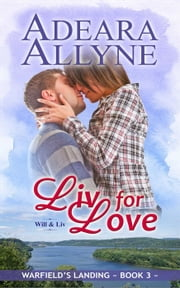 Liv for Love - Warfield's Landing, #3 ebook by Adeara Allyne
